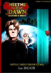 Meet Me At Dawn – Capitulo 7.2